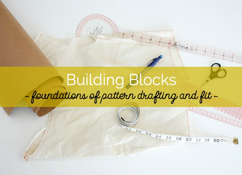 Building Blocks: Pattern Drafting Workshops - Sew for Life